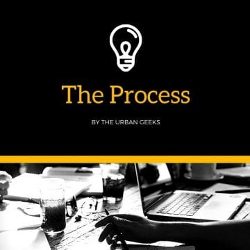 The Urban Geeks - The Process Series